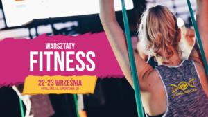Plakat informujący o warsztatach fitness odbywających się 22-23 września 2018 r.